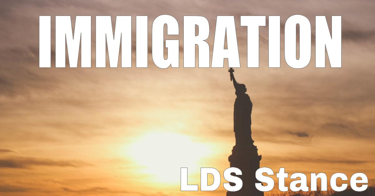 immigration-lds-stance