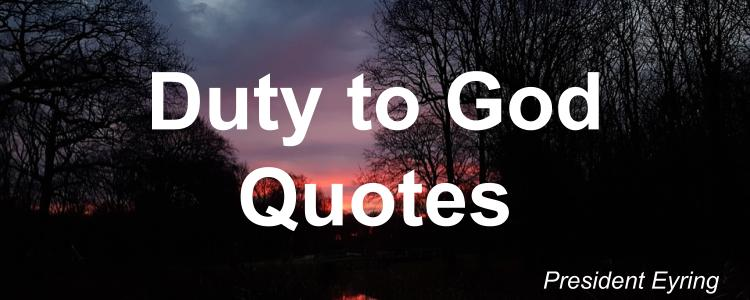 duty-to-god-quotes-henry-b-eyring