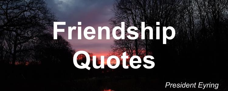 friendship-quotes-henry-b-eyring