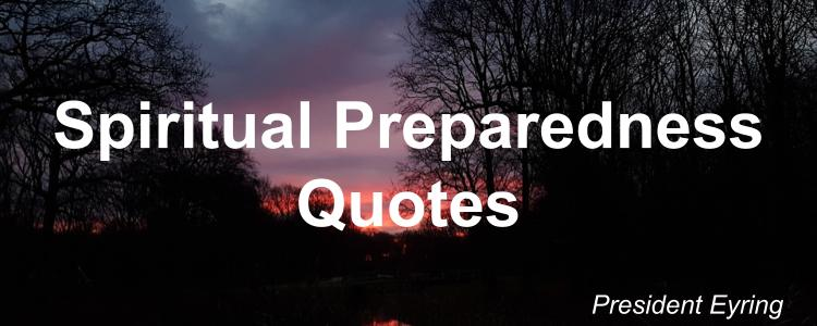 spiritual-preparedness-quotes-henry-b-eyring