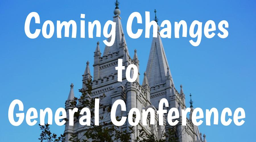 general conference changes