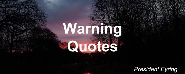 warning-quotes-henry-b-eyring